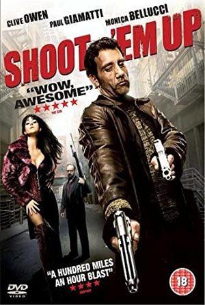 Shoot em Up ยิ่งแมร่งเลย ก็เลย ชอบแมร่งเลย (2007)